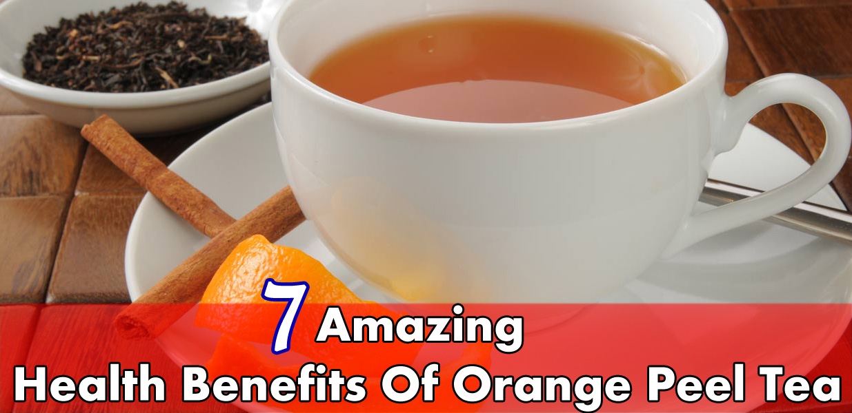 7 Amazing Health Benefits of Orange Peel Tea