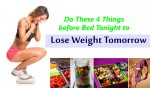 Do These 4 Things before Bed Tonight to Lose Weight Tomorrow