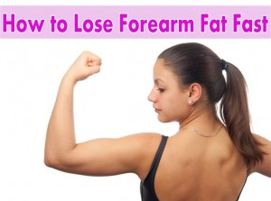 How to Lose Forearm Fat Fast