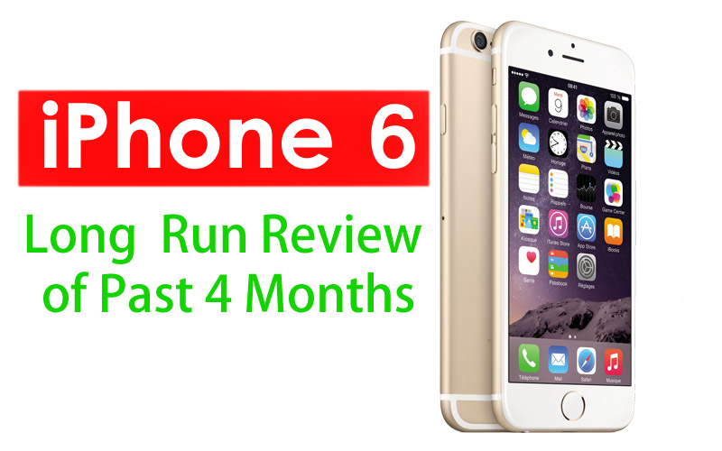 iPhone 6 Long Run Review of Past 4 Months