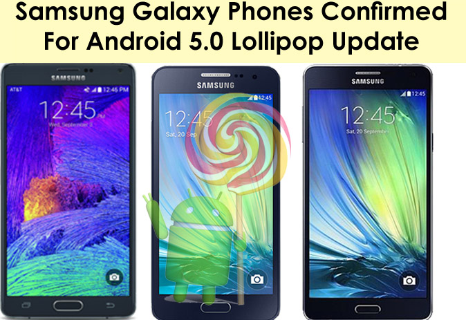 Samsung Galaxy Note 2 A3 A5 A7 Confirmed For Android 5 Samsung Galaxy Note 2, A3, A5, A7 Confirmed For Android 5.0 Lollipop Update