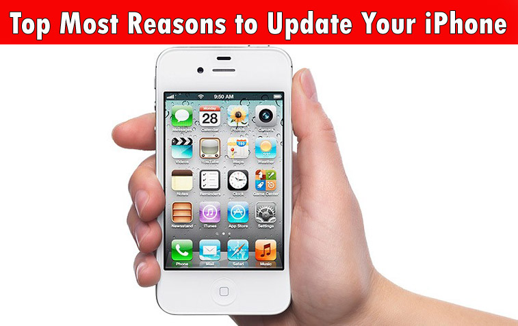Top Most Reasons to Update Your iPhone Top Most Reasons to Update Your iPhone, iPad and iPod Touch Right Now