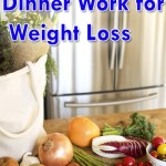 Tricks to Make Dinner Work for Weight Loss 150x150 Weight Loss with Water Melon