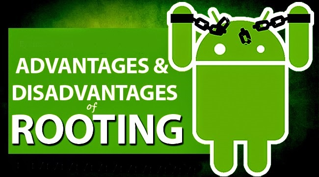 Android Root Advantages and Disadvantages