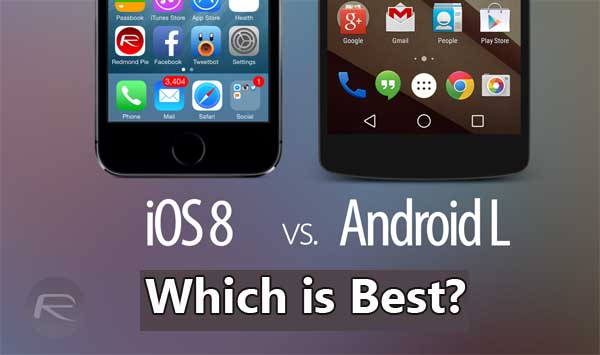 iOS 8 vs Android l Apple iOS 8 v Android 5.1 – Which is Best?
