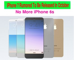 iPhone 7 Rumored To Be Released In October: No More iPhone 6S?