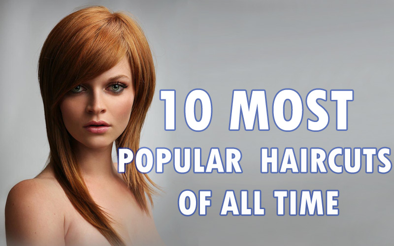 10 Most Popular Haircuts Of All Time